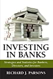 img - for Investing in Banks: Strategies and Statistics for Bankers, Directors, and Investors book / textbook / text book