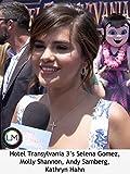 Hotel Transylvania 3's Selena Gomez, Molly Shannon, Andy Samberg, Kathryn Hahn