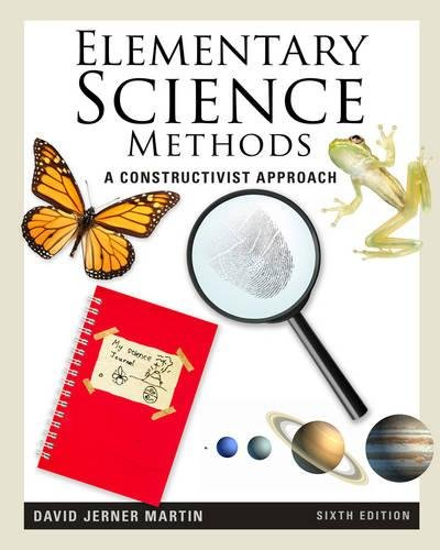 Elementary Science Methods: A Constructivist Approach (Whats New in Education)