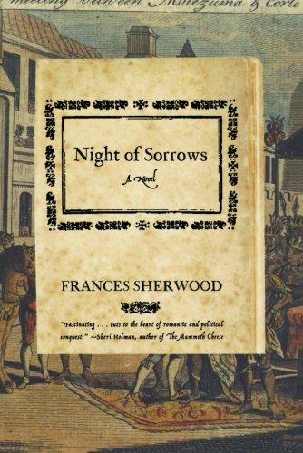 Night of Sorrows: A Novel [Sherwood, Frances] (Tapa Blanda)