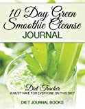 10 Day Smoothie Cleanse Journal, Diet Books, 1500698385