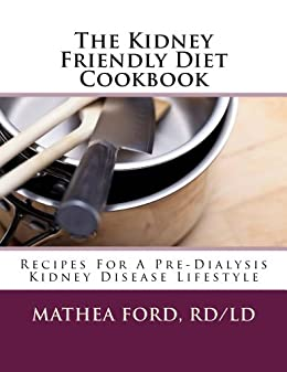 Kidney Disease Cookbook : 85 Healthy and Homemade Recipes for People with Chroni