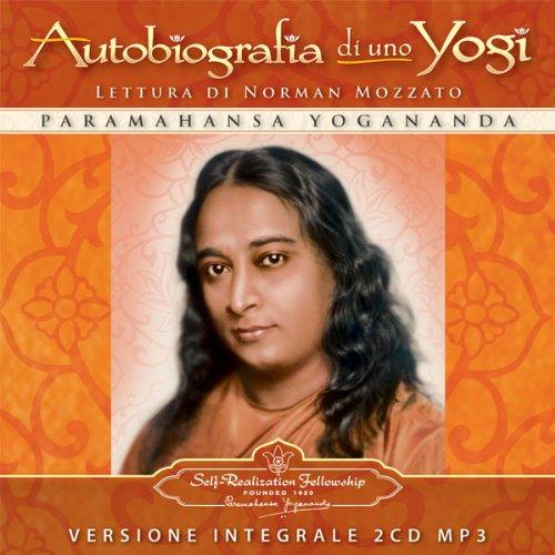 Autbiografia di uno Yogi - Autobiography of a Yogi Italian Language Audio Edition 2 CDs (MP3) (Italian Edition) pdf
