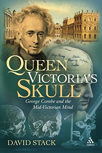 Queen Victoria's Skull: George Combe and the Mid-Victorian Mind