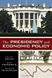 The Presidency and Economic Policy, Chris J. Dolan and John Frendreis, 0742547280