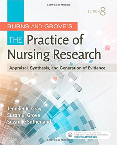 323377580 - Burns and Grove's The Practice of Nursing Research: Appraisal, Synthesis, and Generation of Evidence, 8e