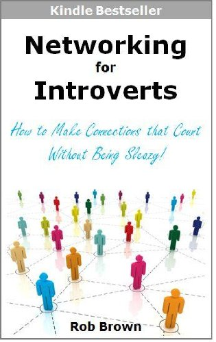 networking-for-introverts-how-to-make-connections-that-count-without-being-sleazy