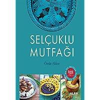 Selçuklu Mutfağı (Ciltli): En İyi Mutfak Tarihi Kitabı
