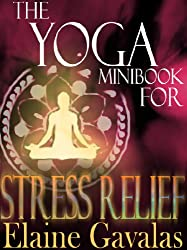 THE YOGA MINIBOOK FOR STRESS RELIEF (THE YOGA MINIBOOK SERIES 3)