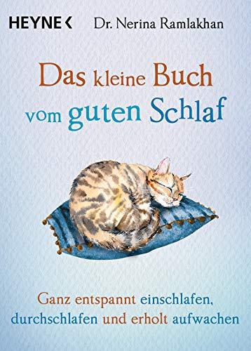 Das kleine Buch vom guten Schlaf: Ganz entspannt einschlafen, durchschlafen und erholt aufwachen (German Edition)