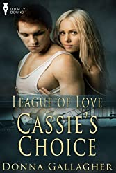 Cassie's Choice (League of Love Book 7)