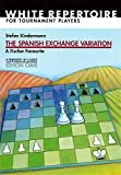 The Spanish Exchange Variation: A Fischer Favourite: White Repertoire For Tournament Players (progress In Chess)-Stefan Kindermann