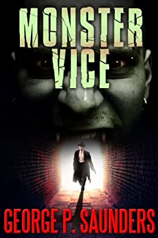Monster Vice by [Saunders, George P. ]
