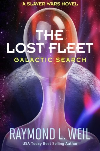 the-lost-fleet-galactic-search-a-slaver-wars-novel-volume-1