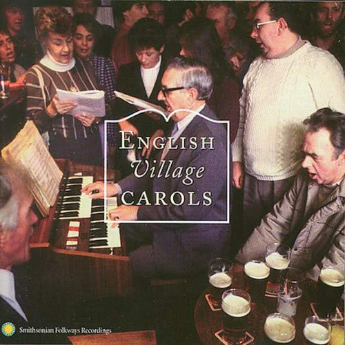 English Village Carols - Traditional Christmas Carolling from the Southern Pennines (People Song Christmas Village)