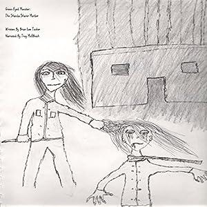 Green Eyed Monster: The Shanda Sharer Murder Audiobook