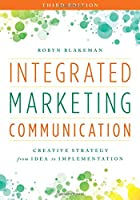 Integrated Marketing Communication: Creative Strategy from Idea to Implementation, 3rd Edition Front Cover