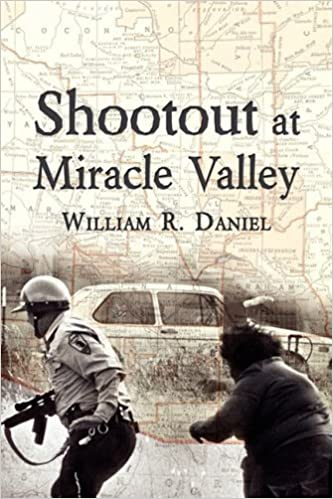 Shootout at Miracle Valley by William R. Daniel (2008-12-15)