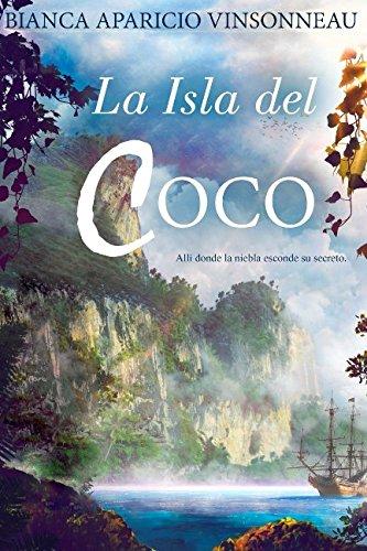 La Isla del Coco: Allí donde la niebla esconde su secreto. (Spanish Edition) pdf