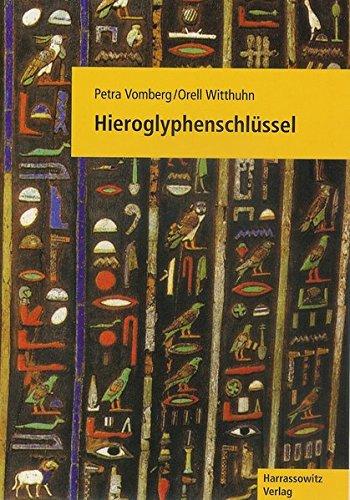 Hieroglyphenschlüssel: Entziffern - Lesen - Verstehen. Mit einer Schreibfibel von Johanna Dittmar