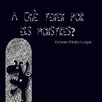 A què tenen por els monstres?