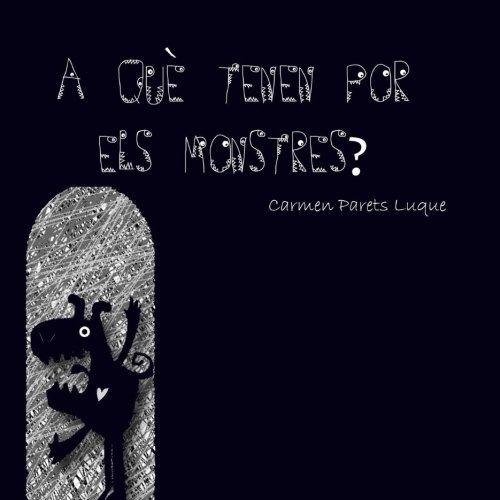 A què tenen por els monstres? (Catalán) Tapa blanda – Texto grande, 22 mar 2017 Carmen Parets Luque Createspace Independent Pub 1544868065 Children: Kindergarten