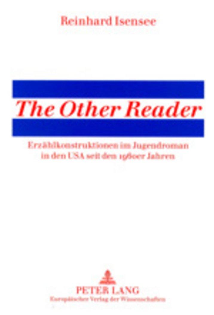 «The Other Reader»: Erzählkonstruktionen im Jugendroman in den USA seit den 1960er Jahren (German Edition) PDF