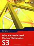 Edexcel AS and A Level Modular Mathematics Statistics 3 S3 (Edexcel GCE Modular Maths)