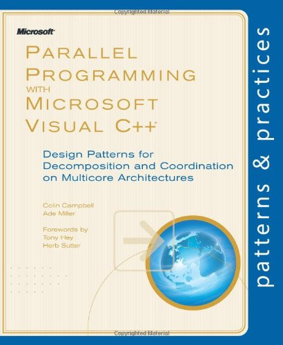 Parallel Programming with Microsoft Visual C++: Design Patterns for Decomposition and Coordination on Multicore Architectures (Patterns & Practices) ()