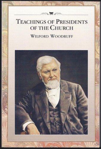 Teachings of Presidents of the Church, Wilford Woodruff (Woodruff Park)