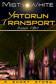 Yatorun Transport: a short story (Catati TY Book 2) by [White, Misty]