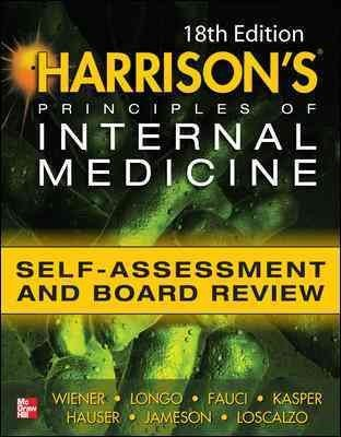 Harrisons Principles Of Internal Medicine Self-Assessment And Board Review (Harrisons Principles Of Internal Medicine) Harrisons Principles Of Internal Medicine Self-Assessment And Board Review