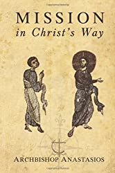 Mission in Christ's Way: An Orthodox Understanding of Mission