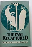 The Past Recaptured, M. A. Fitzsimons, 0268015503