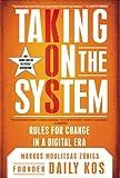 Taking on the System, Markos Moulitsas Zuniga, 0451228065