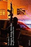 Drogen, Krieg, Mexiko: Der gefährlichste Ort der Welt