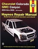 Chevrolet Colorado GMC Canyon 2004 Thru 2008, Jay Storer, John H. Haynes, 1563927535