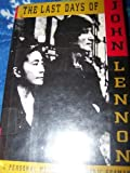 img - for The Last Days of John Lennon: A Personal Memoir by Frederic Seaman (1991-09-01) book / textbook / text book