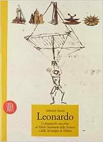 Leonardo. Le fantastiche macchine al Mmuseo della scienza e della
