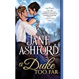 A Duke Too Far: A Sweet Regency Romance Between a Brooding Hero and His Sister's Best Friend (The Way to a Lord's Heart Book