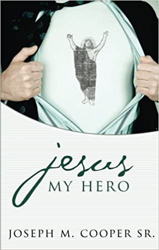 Jesus, My Hero Paperback – August 26, 2008
