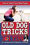 How to Teach Your New Puppy Old Dog Tricks, Atlantic Publishing Group, 1601385951