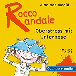 Oberstress mit Unterhose (Rocco Randale 3) Hörbuch