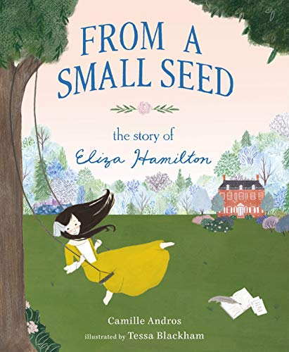 Book Cover: From a Small Seed - The Story of Eliza Hamilton