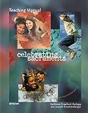 Teaching Manual for Celebrating Sacraments, Kathleen Crawford Hodapp and Joseph M. Stoutzenberger, 0884896250