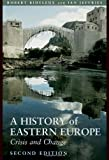 A History of Eastern Europe : Crisis and Change, Jeffries, Ian and Bideleux, Robert, 0415366275