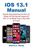 iOS 13.1 Manual: Step By Step Instructions On How