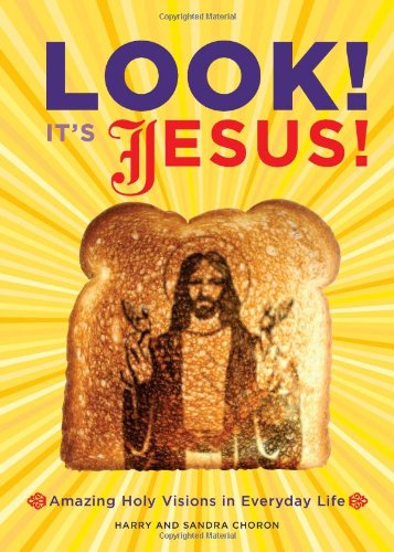 Look! It's Jesus!: Amazing Holy Visions in Everyday Life ebook