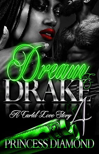 Dream And Drake 4: A Cartel Love Story