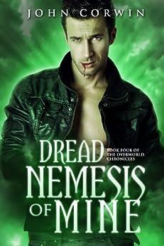 Dread Nemesis of Mine (Overworld Chronicles Book 4) by [Corwin, John]